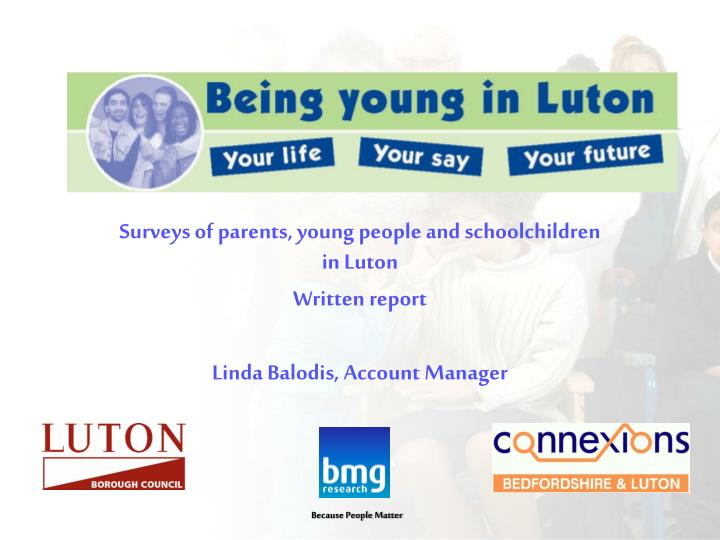 Surveys of parents, young people and schoolchildren in Luton