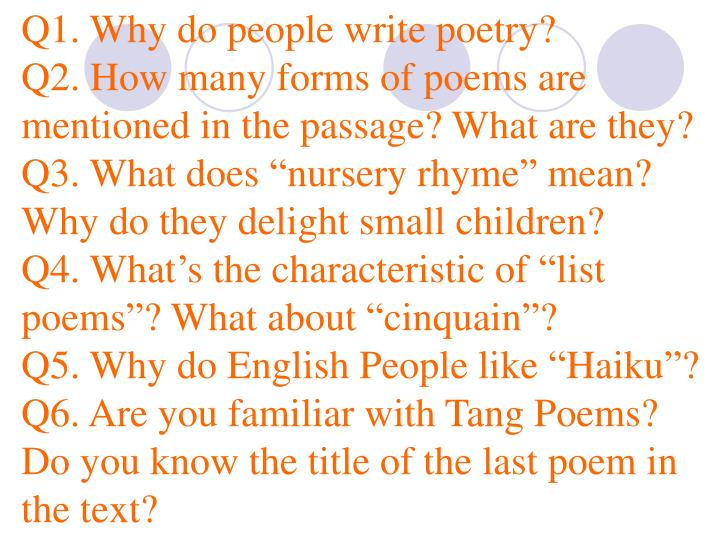 Q1. Why do people write poetry?