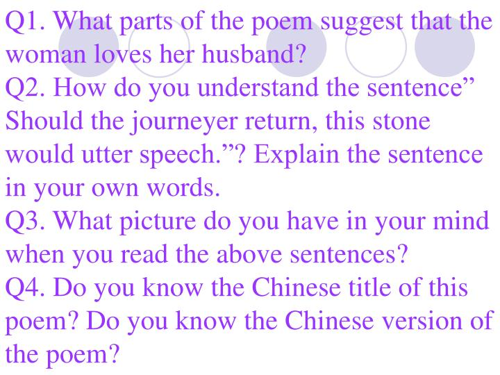 Q1. What parts of the poem suggest that the woman loves her husband?