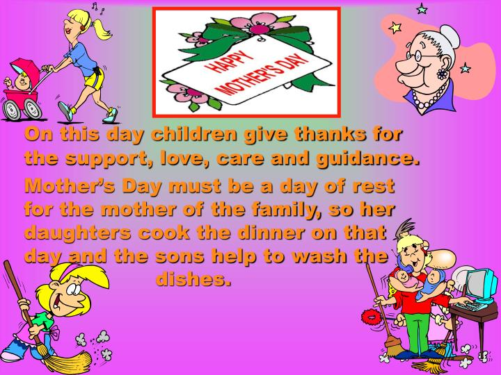 On this day children give thanks for the support, love, care and guidance.