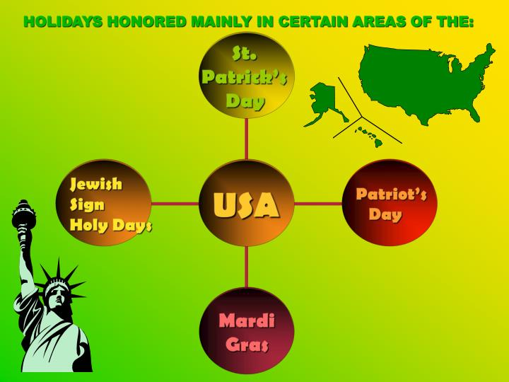 HOLIDAYS HONORED MAINLY IN CERTAIN AREAS OF THE: