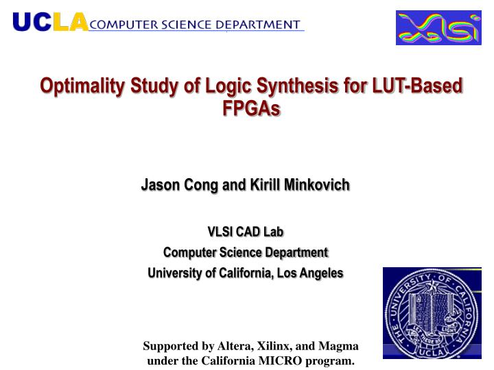 Optimality study of logic synthesis for lut based fpgas