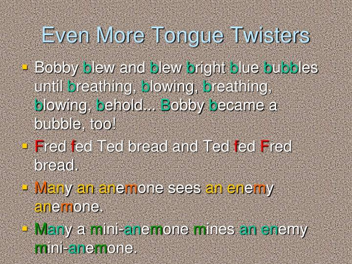 Even More Tongue Twisters