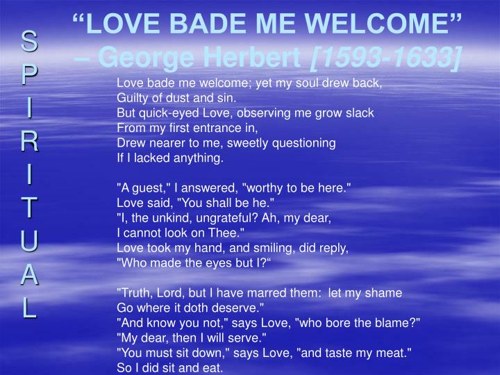 """LOVE BADE ME WELCOME"""
