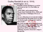 dudley randall b orn in 1914 washington d c
