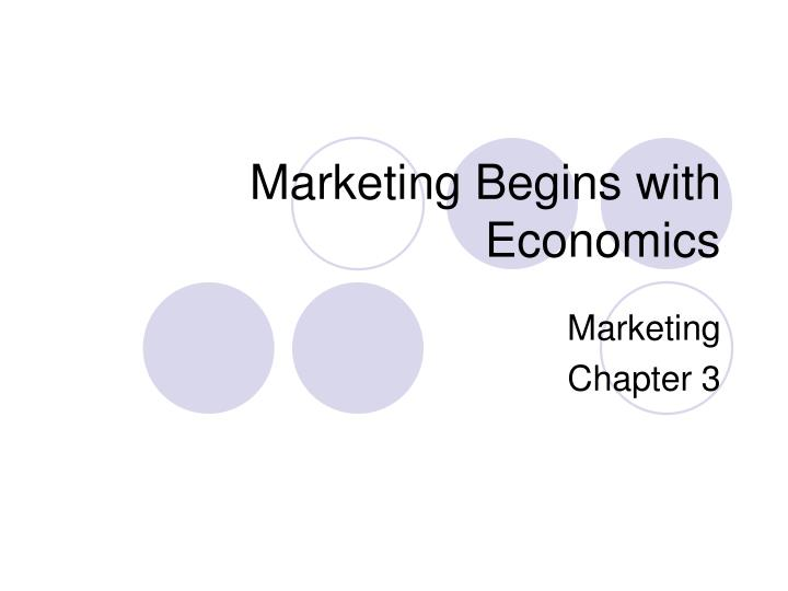 marketing begins with economics n.