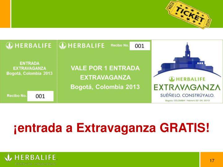 ¡entrada a Extravaganza GRATIS!