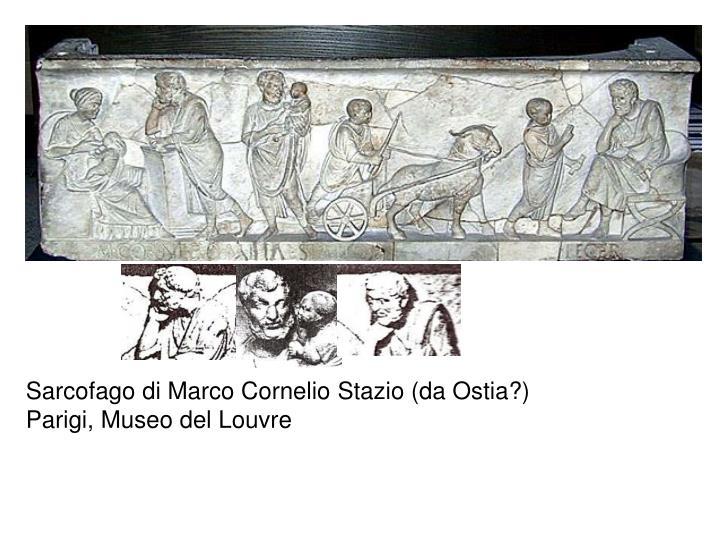 Sarcofago di Marco Cornelio Stazio (da Ostia?)