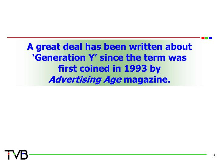 A great deal has been written about 'Generation Y' since the term was