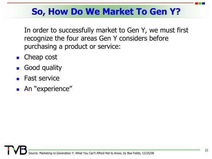 So, How Do We Market To Gen Y?