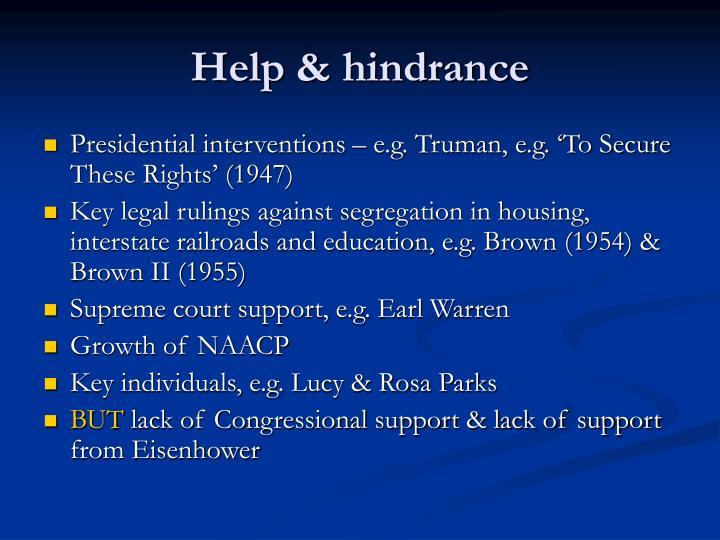 Help & hindrance