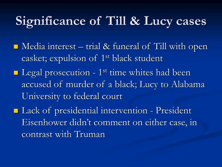 Significance of Till & Lucy cases