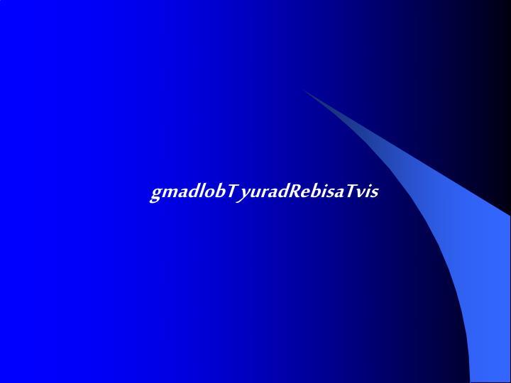 gmadlobT yuradRebisaTvis