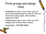 form groups and assign roles