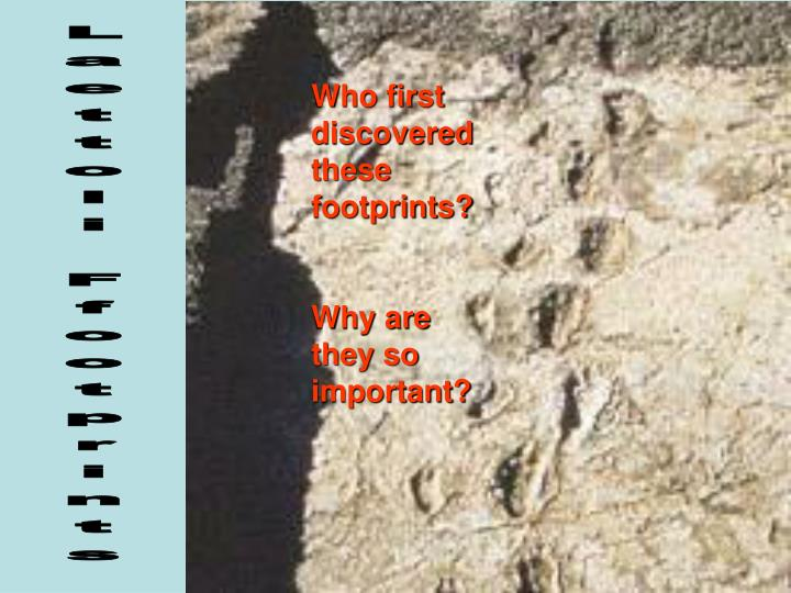 Who first discovered these footprints?