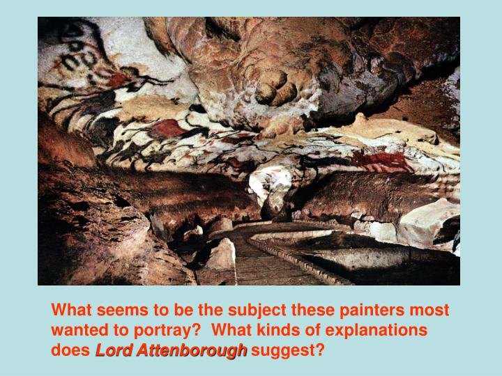 What seems to be the subject these painters most wanted to portray?  What kinds of explanations does