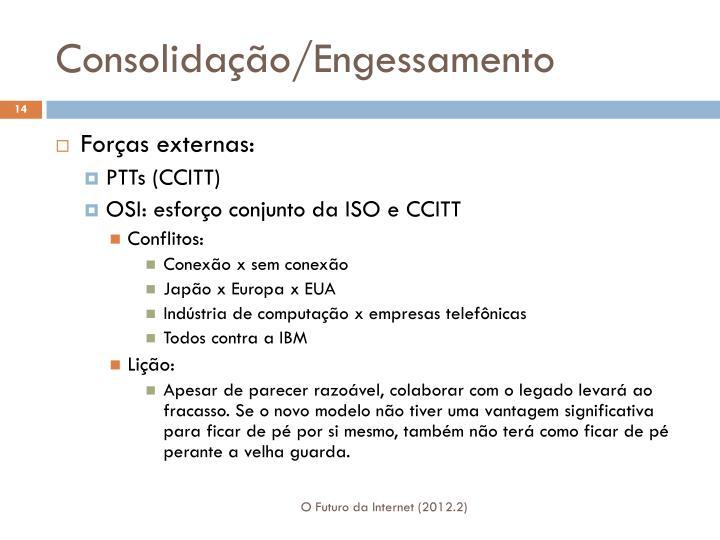 Consolidação/Engessamento