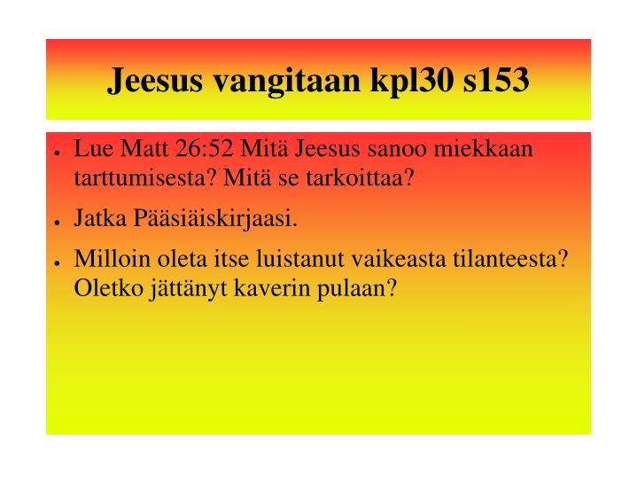 Jeesus vangitaan kpl30 s153