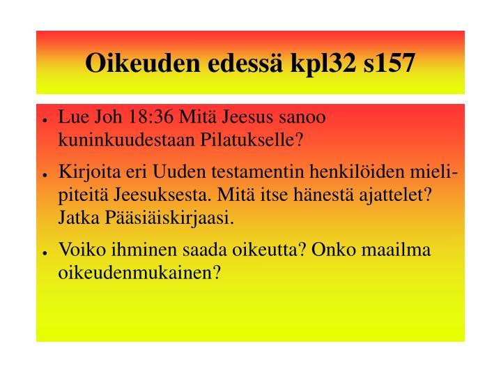 Oikeuden edessä kpl32 s157