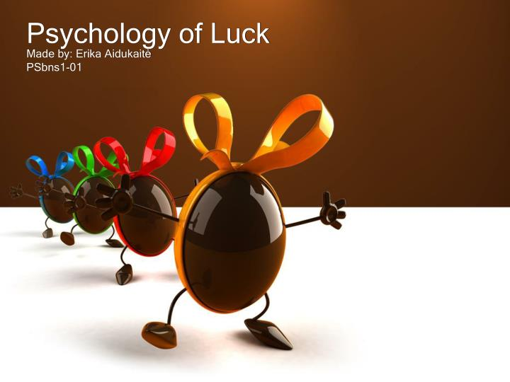 psychology of luck