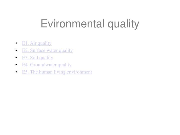 Evironmental quality
