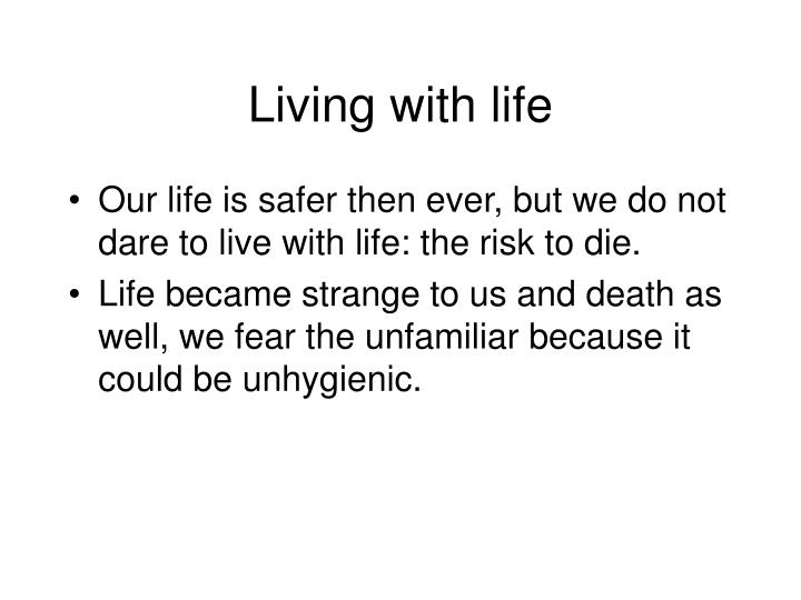 Living with life