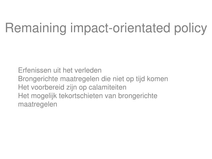 Remaining impact-orientated policy