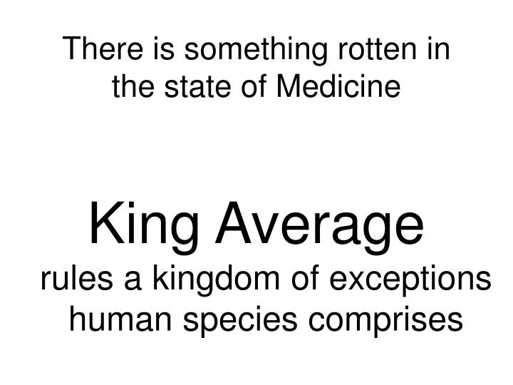 There is something rotten in the state of Medicine