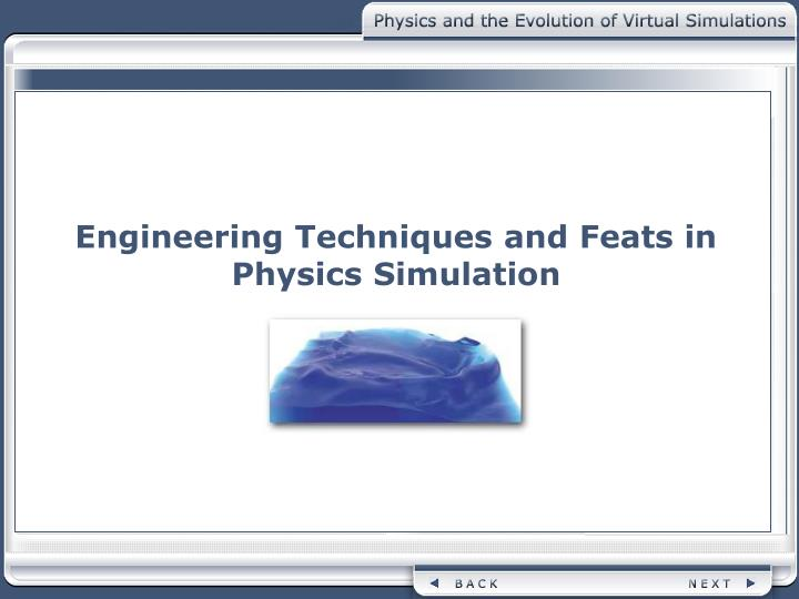 Engineering Techniques and Feats in Physics Simulation