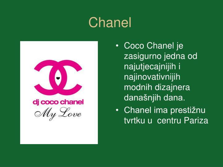 Coco Chanel je zasigurno jedna od najutjecajnijih i najinovativnijih modnih dizajnera današnjih dana.