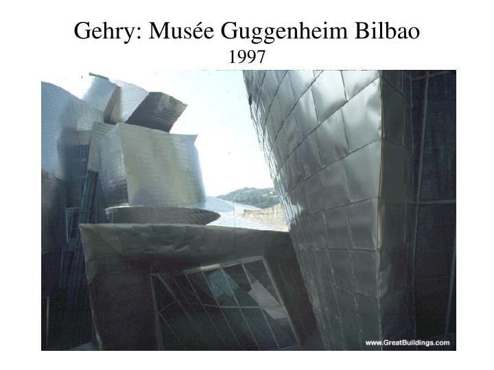 Gehry: Musée Guggenheim Bilbao