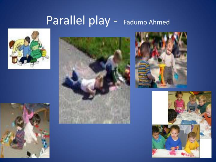Parallel play -
