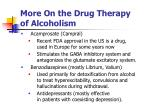 more on the drug therapy of alcoholism