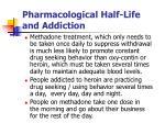 pharmacological half life and addiction1
