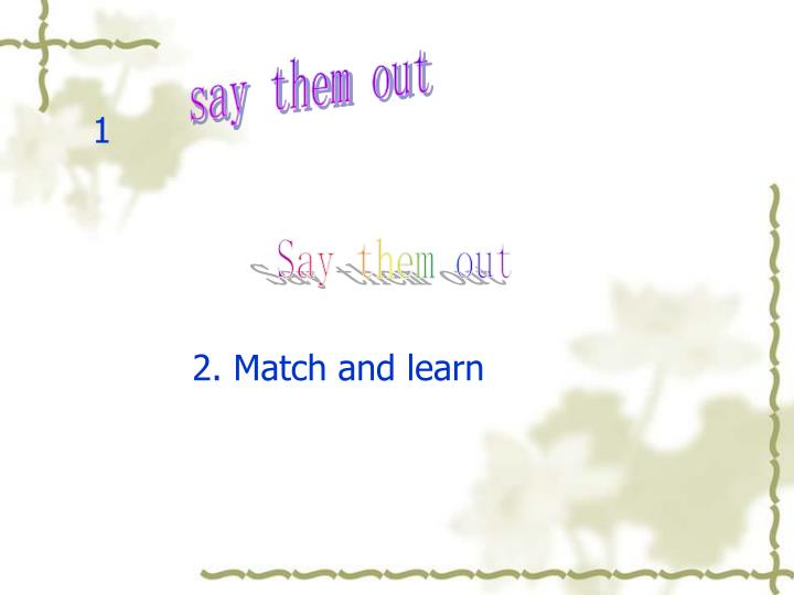 Say them out