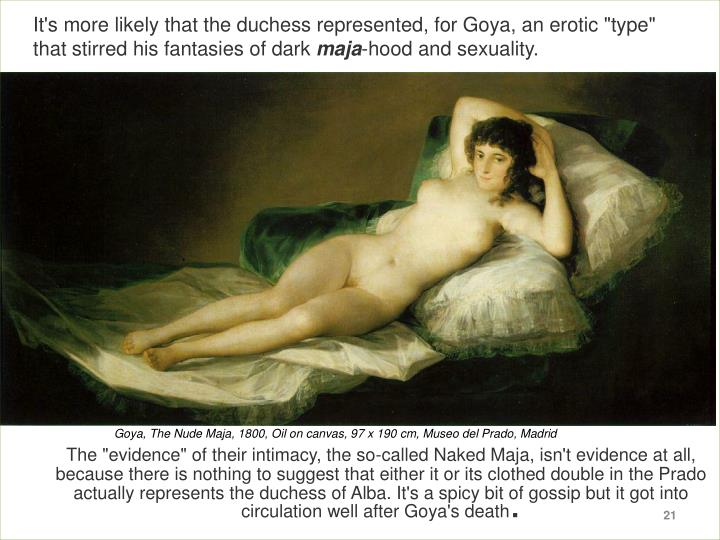 """It's more likely that the duchess represented, for Goya, an erotic """"type"""" that stirred his fantasies of dark"""