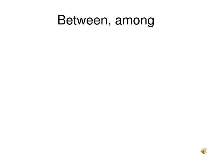 Between, among