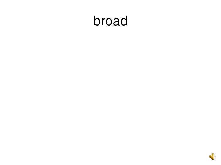 broad