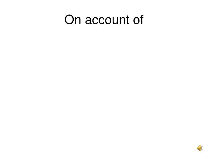 On account of
