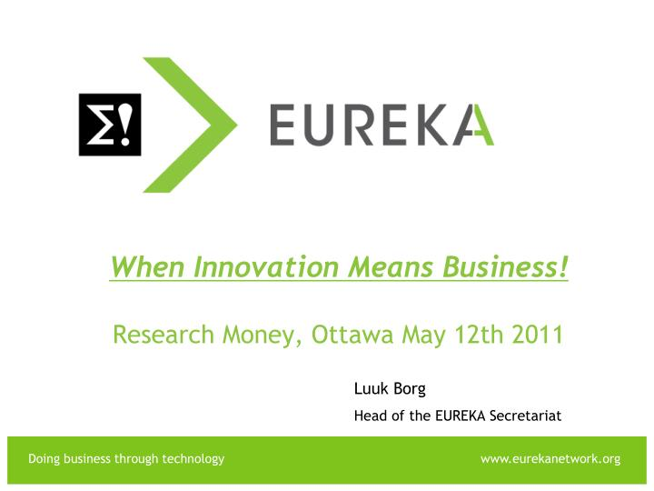 when innovation means business research money ottawa may 12th 2011 n.