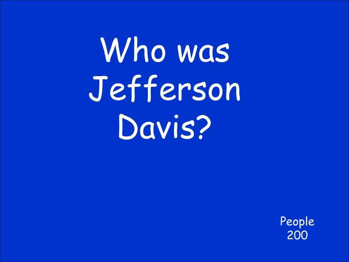 Who was Jefferson Davis?
