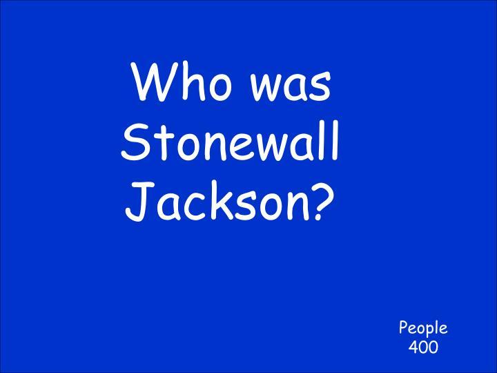 Who was Stonewall Jackson?