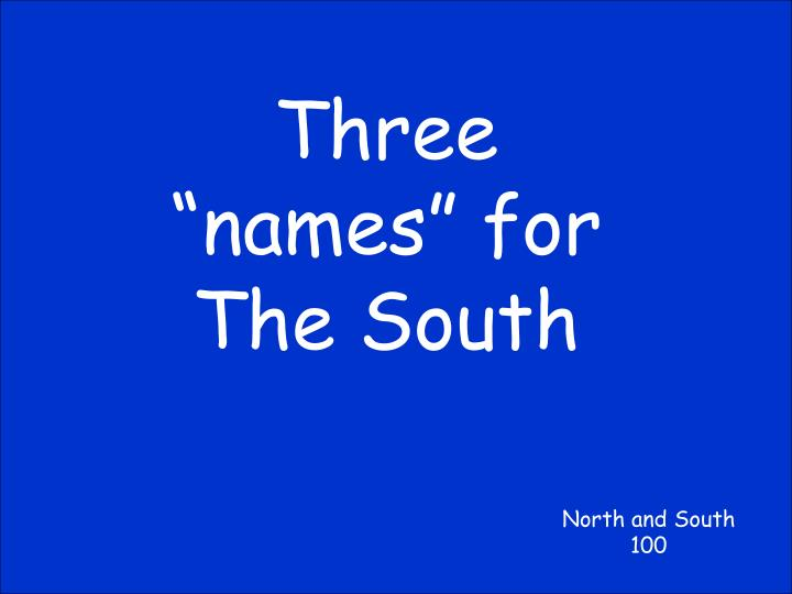 """Three """"names"""" for The South"""