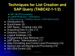 techniques for list creation and sap query tabc42 1 1 2