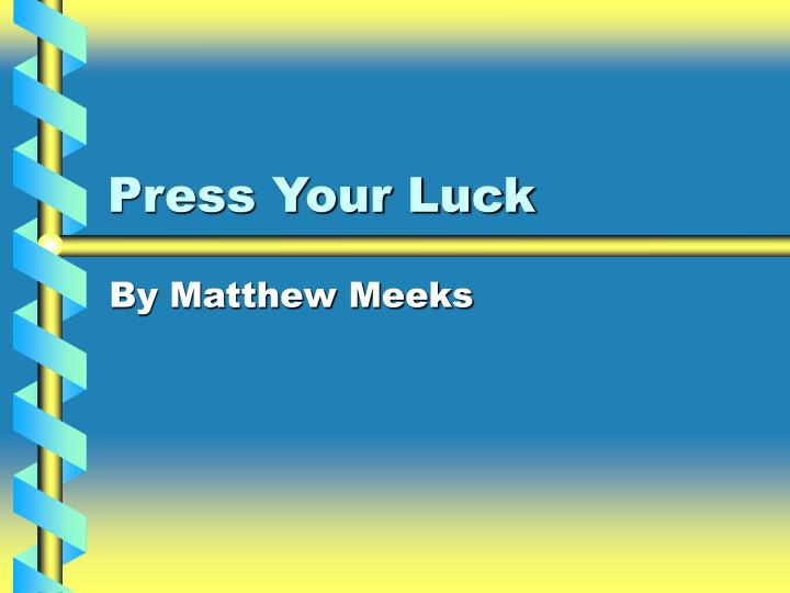 press your luck n.
