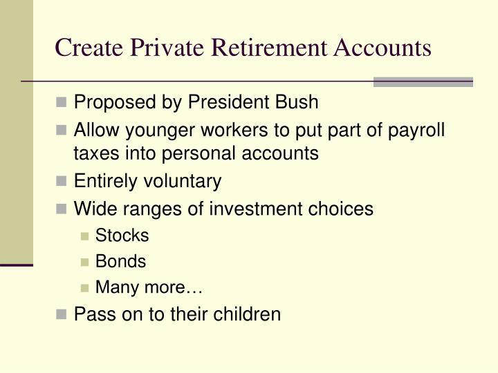 Create Private Retirement Accounts