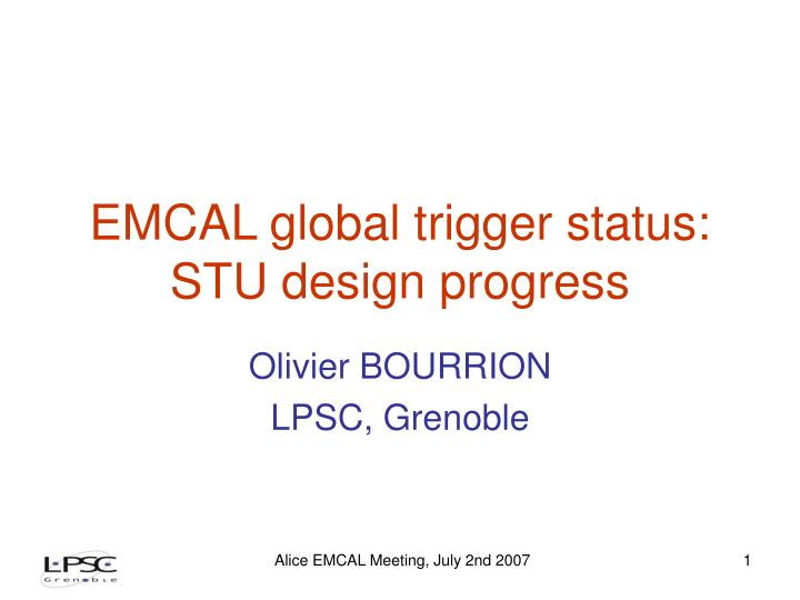 emcal global trigger status stu design progress n.