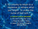 5 it s unlucky to return to a residence to retrieve what you forgot to undue the curse of bad luck2