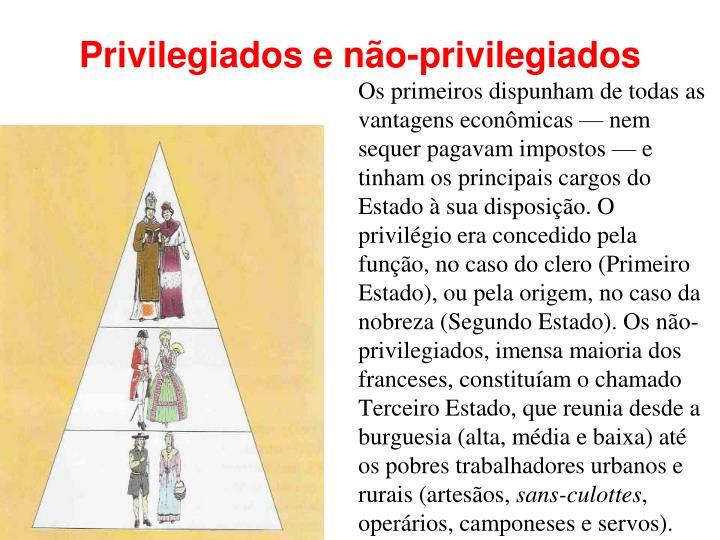 Privilegiados e não-privilegiados
