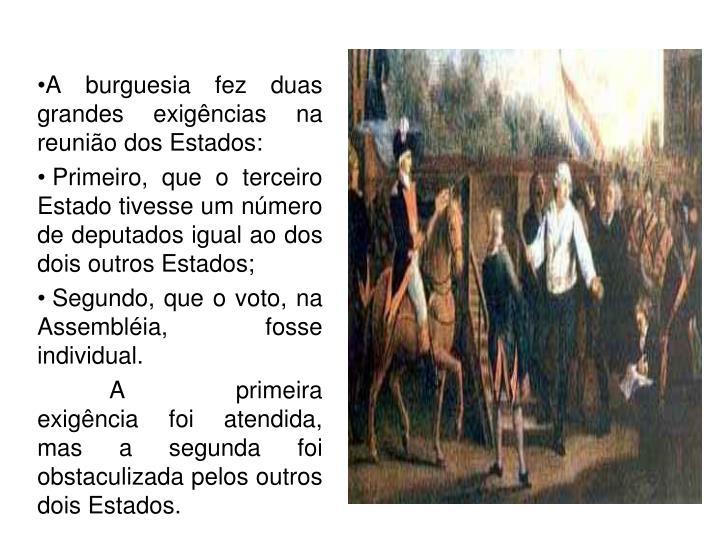 A burguesia fez duas grandes exigências na reunião dos Estados: